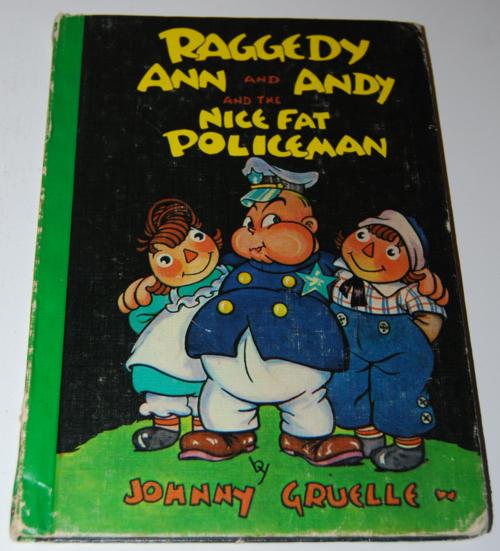 Raggedy ann & andy & the nice fat policeman