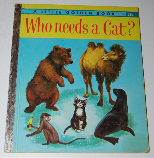 Little golden book who needs a cat